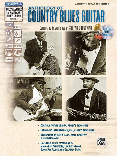 Anthology Of Country Blues Guitar / Edited And Transcribed By Stefan Grossman.