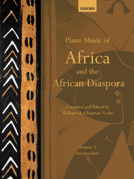Piano Music Of Africa and The African Diaspora, Vol. 2 / compiled & ed. by William H. Chapman Nyaho.