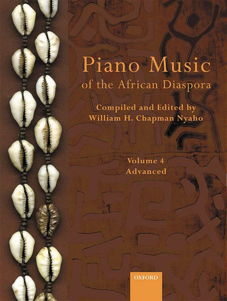 Piano Music Of Africa and The African Diaspora, Vol. 4 / Comp. & Ed. by William H. Chapman Nyaho.