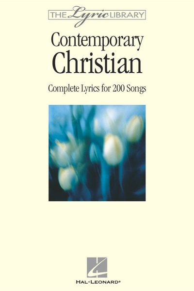 Contemporary Christian : Complete Lyrics For 200 Songs.