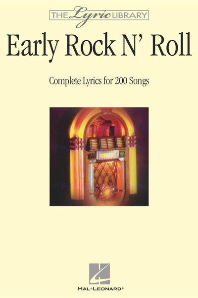 Early Rock 'N' Roll : Complete Lyrics For 200 Songs.