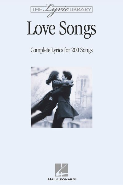 Love Songs : Complete Lyrics For 200 Songs.