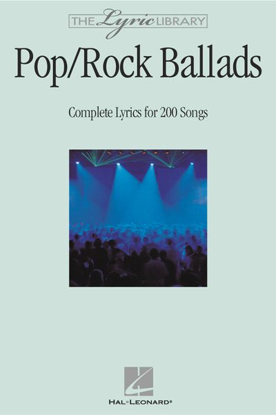 Pop/Rock Ballads : Complete Lyrics For 200 Songs.