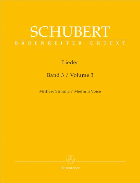 Lieder, Vol. 3 : For Medium Voice / edited by Walther Dürr.