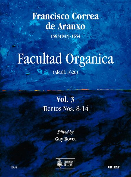 Facultad Organica (Alcala 1626), Vol. 3 : Tientos Nos. 8-14 / edited by Guy Bovet.