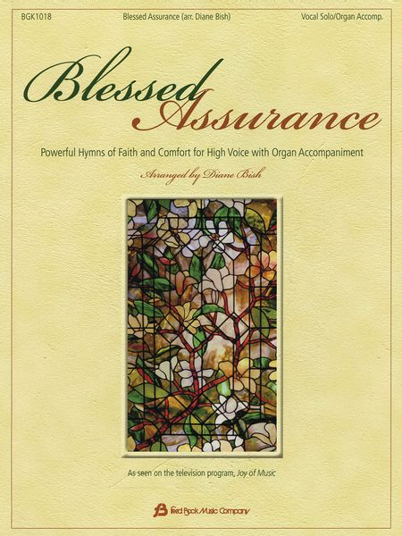 Blessed Assurance : Powerful Hymns Of Faith And Comfort For High Voice With Organ Accompaniment.