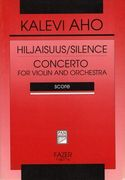 Hiljaisuus (Silence) : Concerto For Violin and Orchestra.
