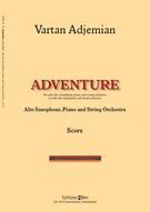 Adventure : For Alto Saxophone and Wind Orchestra (2008) / reduction For Alto Saxophone and Piano.