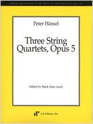 Three String Quartets, Op. 5 / edited by Mark Alan Leach.