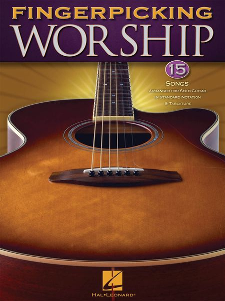 Fingerpicking Worship : 15 Songs Arranged For Solo Guitar In Standard Notation And Tablature.