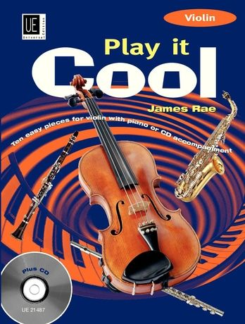 Play It Cool : Ten Easy Pieces For Violin With Piano Or CD Accompaniment.
