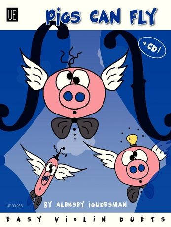 Pigs Can Fly : Easy Violin Duets.