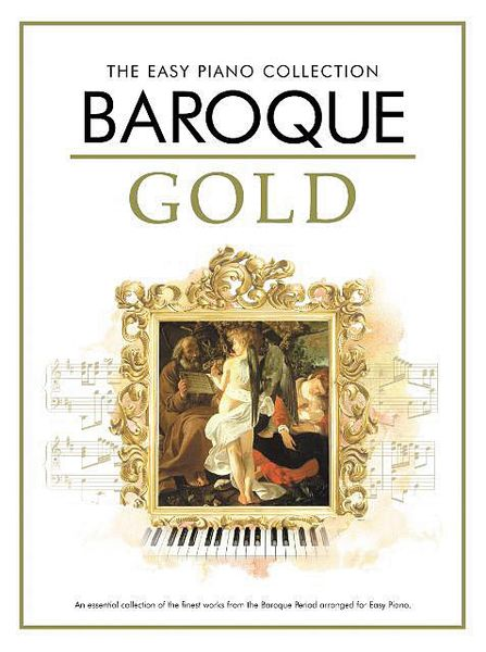Baroque Gold : The Easy Piano Collection.