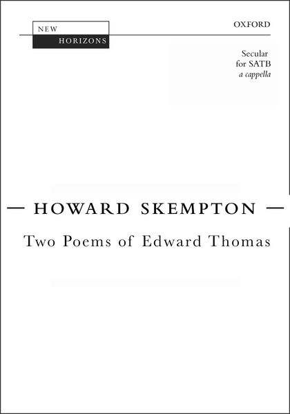 Two Poems Of Edward Thomas : For SATB Chorus A Cappella.
