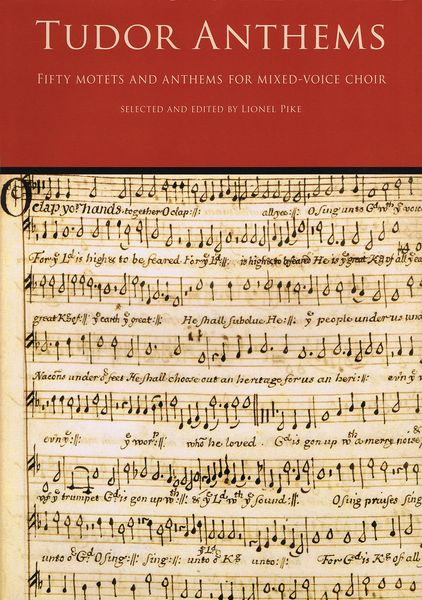 Tudor Anthems : Fifty Motets and Anthems For Mixed-Voice Choir / Selected and edited by Lionel Pike.