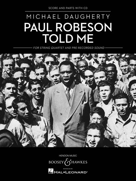 Paul Robeson Told Me : For String Quartet and Tape (1994).