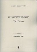 Two Psalms : For Chorus, String Orchestra and Organ.