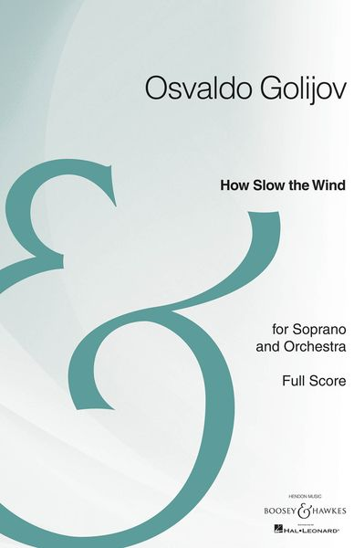 How Slow The Wind : For Soprano and Orchestra (2001/2002).