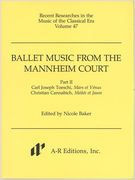 Ballet Music From The Mannheim Court, Part II / edited by Nicole Baker.