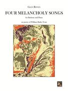 Four Melancholy Songs On Poetry Of William Butler Yeats : For Baritone and Piano.