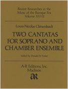 Two Cantatas For Soprano and Chamber Ensemble / edited by Donald H. Foster.