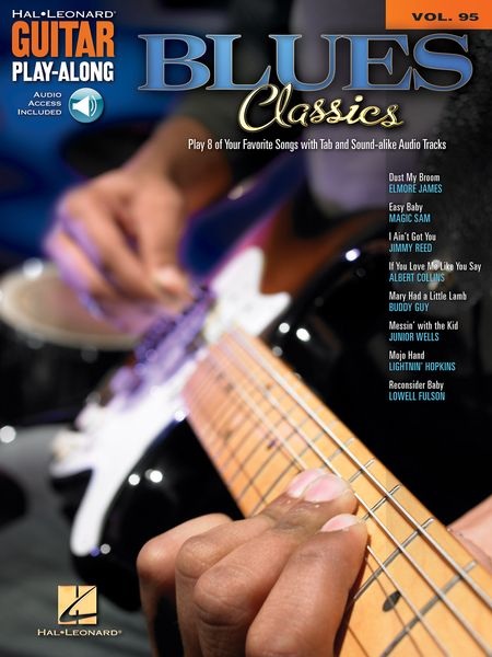 Blues Classics : Play 8 Of Your Favorite Songs With Tab and Sound-Alike CD Tracks.