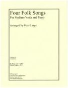 Four Folk Songs : For Medium Voice and Piano / arranged by Peter Lurye.