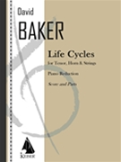 Life Cycles : For Tenor, Horn and Strings (1988) - reduction For Tenor, Horn and Piano.