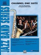 Channel One Suite : For Jazz Band / arranged by Mike Lewis.