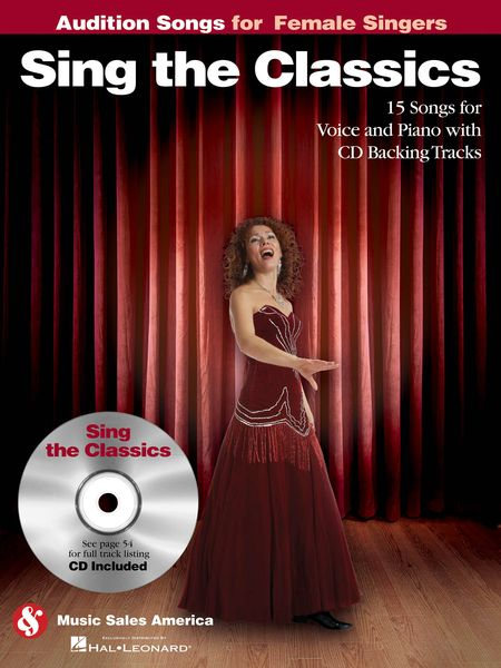 Sing The Classics : 15 Songs For Female Voice and Piano With CD Backing Tracks.