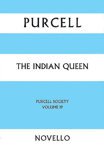 Indian Queen / Music edited by Margaret Laurie; Text edited by Andrew Pinnock.