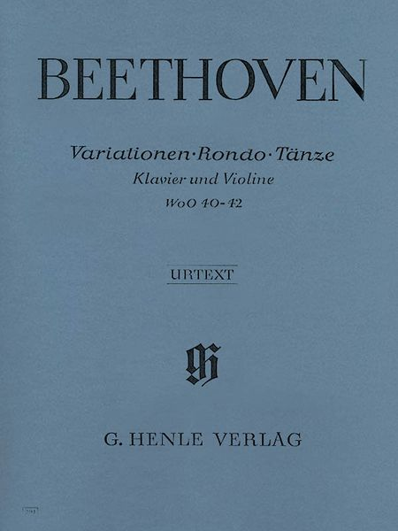 Variations, Rondo, Dances, WoO 40-42 : For Violin and Piano.