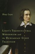 Liszt's Transcultural Modernism and The Hungarian-Gypsy Tradition.