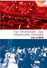 Smithsonian Jazz Masterworks Orchestra : Live At Mcg.