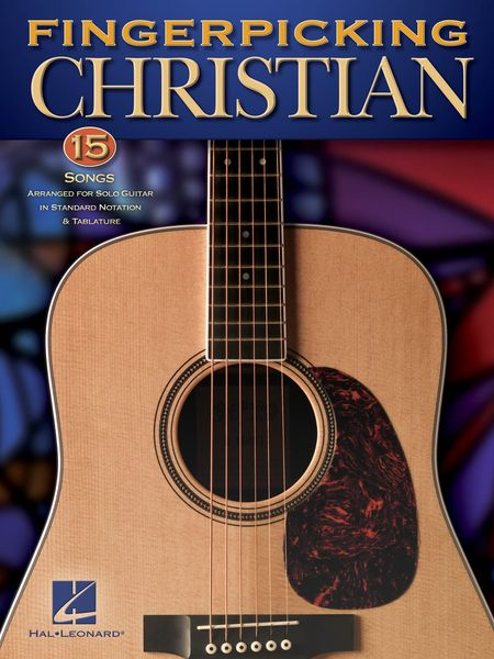 Fingerpicking Christian : 15 Songs arranged For Solo Guitar In Standard Notation and Tablature.