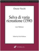 Selva Di Varia Ricreatione (1590) : Lute Tablature / edited by Paul Schleuse.
