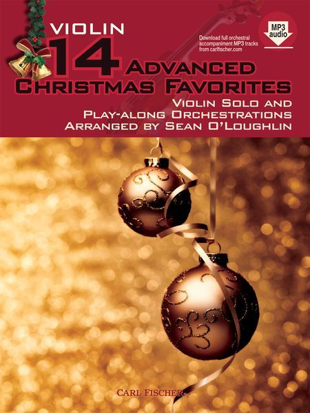 14 Advanced Christmas Favorites : For Violin Solo and Play-Along Orchestrations.