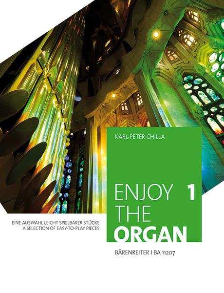 Enjoy The Organ 1 : A Selection of Easy-To-Play Pieces / edited by Karl-Peter Chilla.