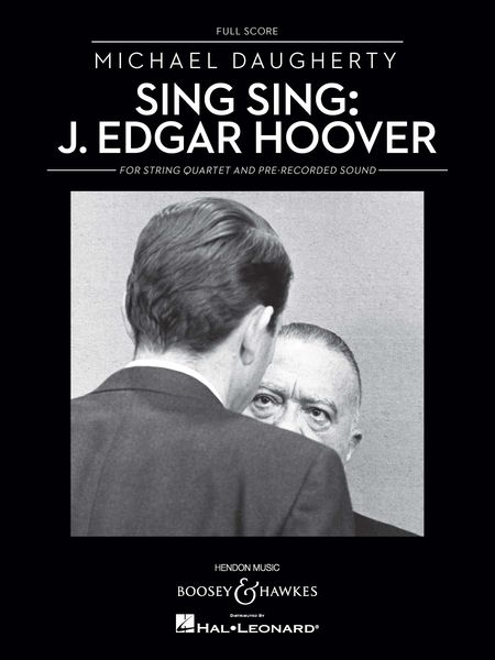 Sing Sing - J. Edgar Hoover : For String Quartet and Pre-Recorded Sound (1992, Rev. 2011).