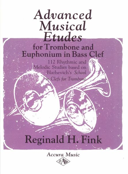 Advanced Musical Etudes For Trombone and Euphonium In Bass Clef / Ed. Reginald H. Fink.