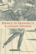 Dance In Handel's London Operas.