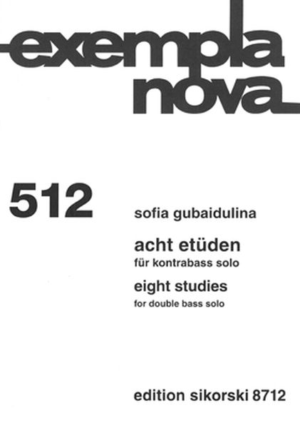 Acht Etüden = Eight Studies : For Double Bass Solo (1974/2009).