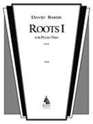 Roots I (1976) : For Piano Trio.
