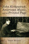 John Kirkpatrick, American Music, and The Printed Page.