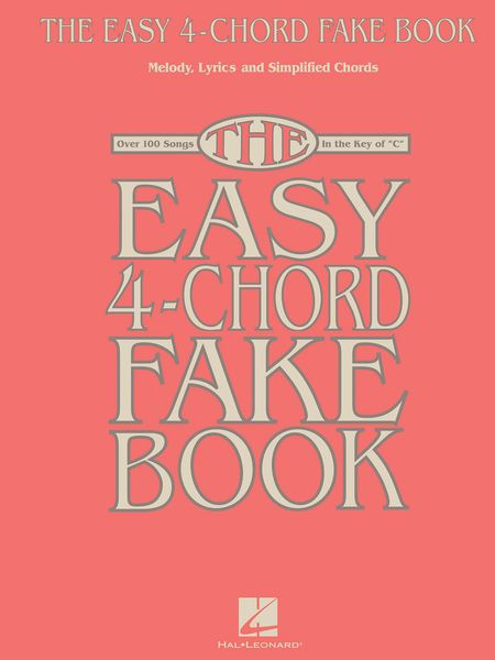 Easy 4-Chord Fake Book : Melody, Lyrics & Simplified Chords In The Key Of C.