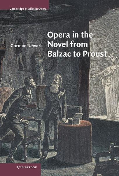 Opera In The Novel From Balzac To Proust.