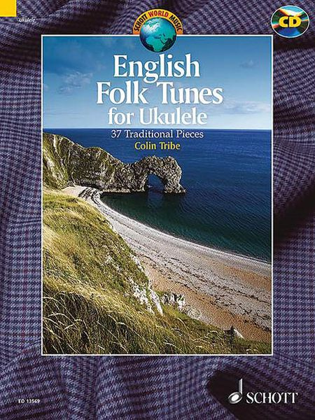 English Folk Tunes : For Uklulele - 37 Traditional Pieces / edited by Colin Tribe.