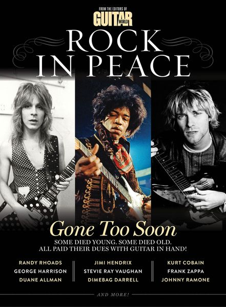Rock In Peace : Remembering The Guitar Legends Who Died Before Their Time.