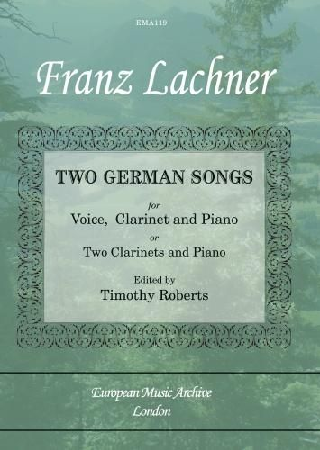 Two German Songs : For Voice, Clarinet and Piano Or Two Clarinets and Piano / Ed. Timothy Roberts.