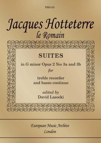 Suites In G Minor, Op. 2 Nos. 3a and 3b : For Treble Recorder & Basso Continuo / Ed. David Lasocki.
